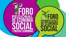 1° FORO REGIONAL DE ECONOMÍA SOCIAL Y NUEVAS ECONOMÍAS - 3° FORO PAMPEANO DE ECONOMÍA SOCIAL