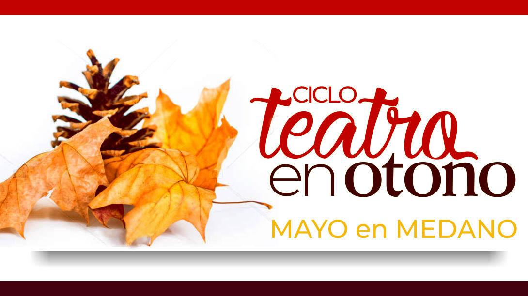 Este fin de semana comienza el Ciclo de Teatro de Otoño